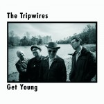 "The Tripwires – ""Get young"""