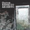 "Gurus – ""Espacio Abierto"" (2015)"