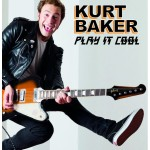 "Kurt Baker – ""Play it Cool"""