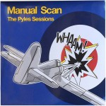 "Manual Scan – ""The Pyles sessions"""