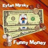 "Eytan Mirsky – ""Funny Money"". (2016) (*)"