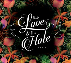 MAWINO - 'So Much Love & So Little Hate' (CD)