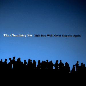 The Chemistry Set - 'This Day Will Never Happen Again' (CD)
