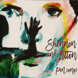 Shennon & Lotton - 'PM Songs' (CD)