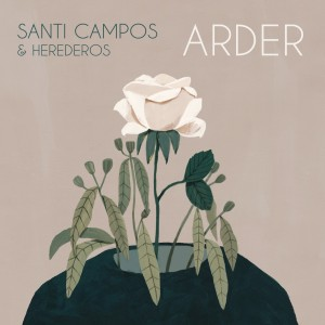 Santi Campos & Herederos - 'Arder' (Single Vinilo)