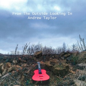 Andrew Taylor - 'From The Outside Looking In' (CD)