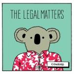 Recomendado Otros Sellos: The Legal Matters – 'Conrad'