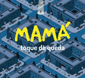 Mamá - 'Toque De Queda'  (MP3 - 320 kbps. Descarga Digital)