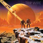 Recomendado Otros Sellos: TRIP WIRE – 'Cold Gas Giants'