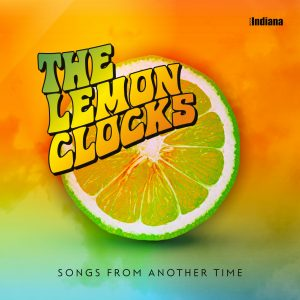The Lemon Clocks. 'Songs From Another Time'  (CD)