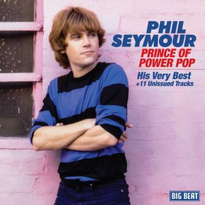 PHIL SEYMOUR - 'Prince Of Power-Pop. His very best' (CD)