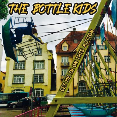 The Bottle Kids – 'Let Me In On This Action' (2018)