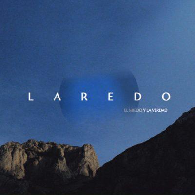 Laredo – 'El Miedo Y La Verdad' (2018)