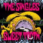 Recomendado Otros Sellos:  THE SINGLES – 'Sweet Tooth'