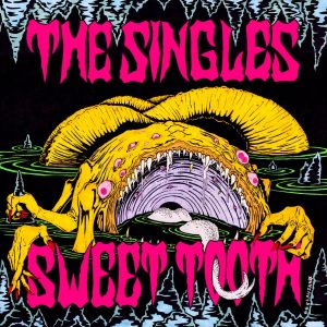 THE SINGLES – 'Sweet Tooth' (CD)