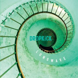 DROPKICK- 'Longwave' (CD)