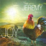 Recomendado Otros Sellos:  THE JEREMY BAND – 'Joy Comes In The Morning'