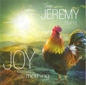 THE JEREMY BAND - 'Joy Comes In The Morning' (CD)