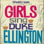 POPandSOUL Goodies: GIRLS sing DUKE ELLINGTON