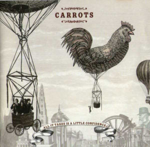 CARROTS - 'All it takes is a little confidence' (CD)