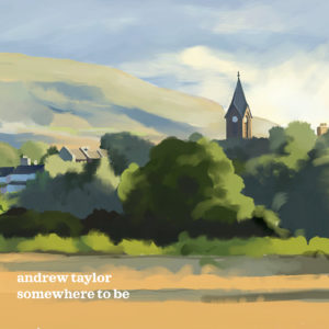 Andrew Taylor - 'Somewhere to be' (CD)