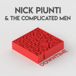 NICK PIUNTI & THE COMPLICATED MEN - 'Downtime' (CD)