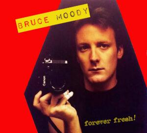 BRUCE MOODY - 'Forever Fresh!' (CD)
