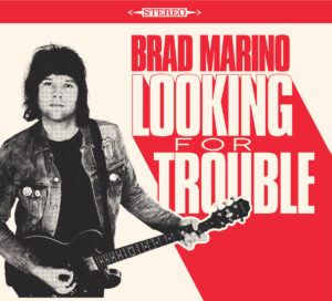 BRAD MARINO - 'Looking For Trouble' (CD)