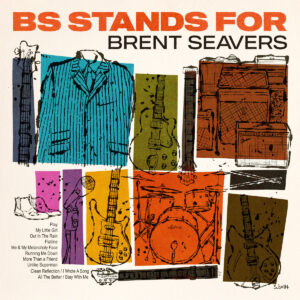 BRENT SEAVERS - 'BS Stands For' (CD)