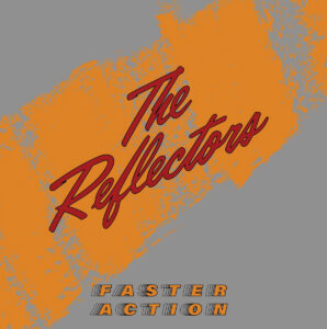 THE REFLECTORS - 'Faster Action' (CD)